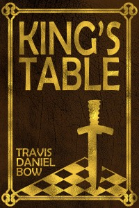 King's Table Front Cover by Travis Bow