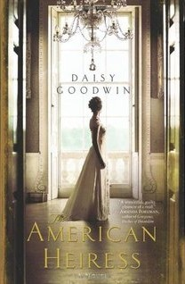 The American Heiress (My Last Duchess in the UK) by Daisy Goodwin