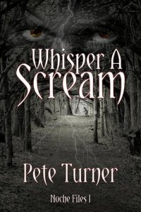 Whisper A Scream Noche Files I