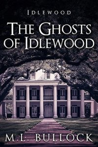 the-ghosts-of-idlewood-by-m-l-bullock