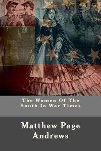 the-woman-of-the-south-in-war-times-by-matthew-page-andreas