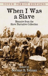 when-i-was-a-slave-memoirs-form-the-slave-narrative-collection-edited-by-norman-r-yetman