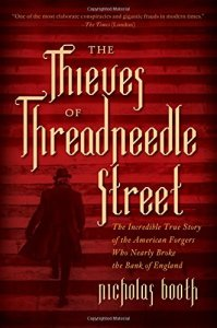 the-thieves-of-threadneedle-street-the-incredible-true-story-of-the-american-forgers-who-nearly-broke-the-bank-of-england