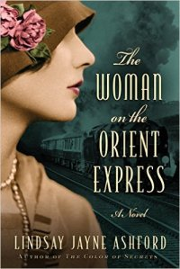 The Woman On the Orient Express by Lindsay Ashford