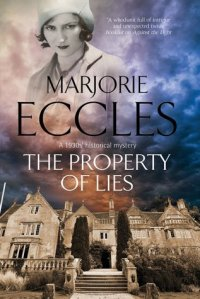 The Property of Lies (A 1930s_ historical mystery) by Marjorie Eccles