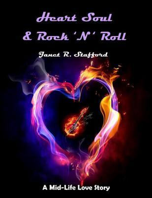 Heart Soul & Rock 'N' Roll A Mid-Life Love Story