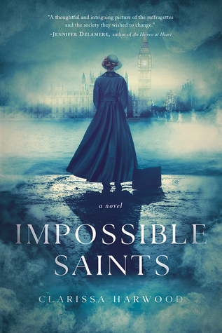 Impossible Saints A Novel by Clarissa Harwood