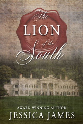 The Lion of the South A Novel of the Civil War