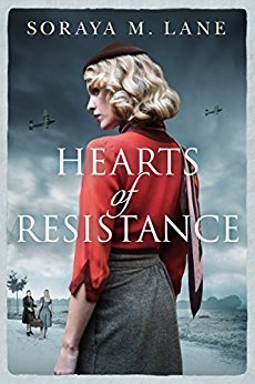 Hearts of Resistance by Soraya M. Lane