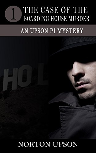 The Case of the Boarding House Murder (An Upson PI Mystery Book 1) Kindle Edition