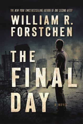 The Final Day (After #3) by William R. Forstchen