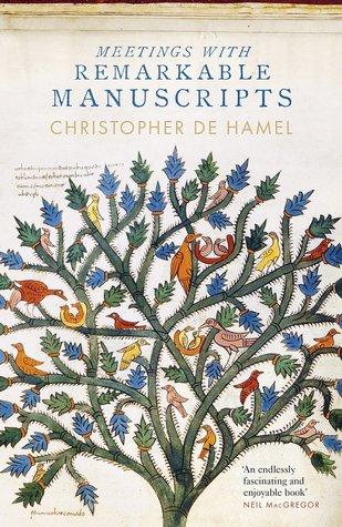 Meeting with Remarkable Manuscripts by Christopher De Hamel