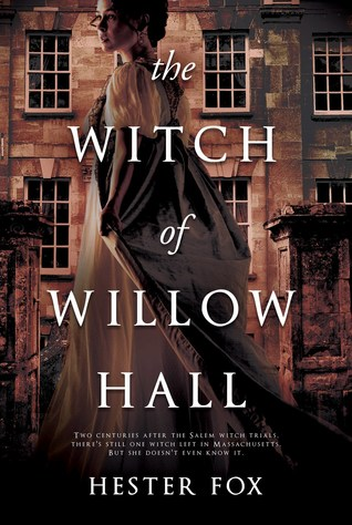The Witch of Willow Hall by Hester Fox