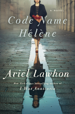 Code Name Hélèn by Ariel Lawhon