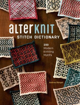 AlterKnit Stitch Dictionary 200 Modern Knitting Motifs
