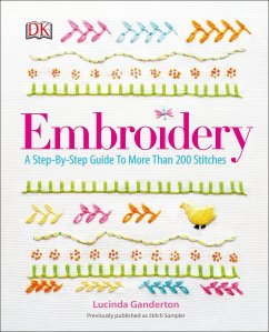 Embroidery A Step-by-Step Guide to More than 200 Stitches